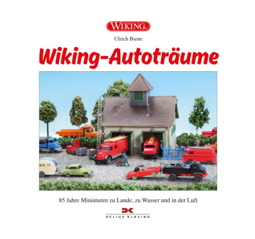 WIKING-Autoträume 85 Jahre Miniaturen Modellautos Geschichte Sammler Buch Book