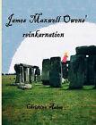 James Maxwell Owens' Reinkarnation by Christina Aaboe (Paperback / softback, 2010)