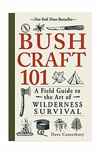 Bushcraft 101: A Field Guide to the Art of Wilderness Survival Paperback Books