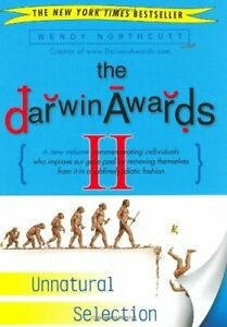 The-Darwin-Awards-II-Unnatural-Selection-By-Wendy-Northcutt-9780452284012