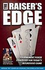 Raiser's Edge: Tournament-Poker Strategies for Today's Aggressive Game by Bertrand 'elky Grospellier (Paperback, 2011)