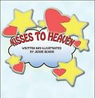 Kisses to Heaven by Jesse Scheie 9781615827077 Paperback 2009