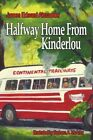 Half Way Home From Kinderlou The Happy Childhood Memories of a Grandfather Paperback – 10 Jan 2008
