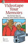 Videotape Your Memoirs: The Perfect Way to Preserve Your Family's History by Suzanne Kita, Harriet Kinghorn (Paperback, 2002)