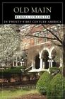 Old Main: Small Colleges in Twenty-first Century America by Samuel Schuman (Hardback, 2005)