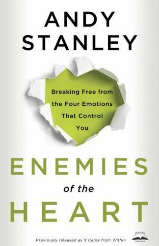 Enemies Of The Heart Breaking Free From The Four Emotions That Control You... - $12.83