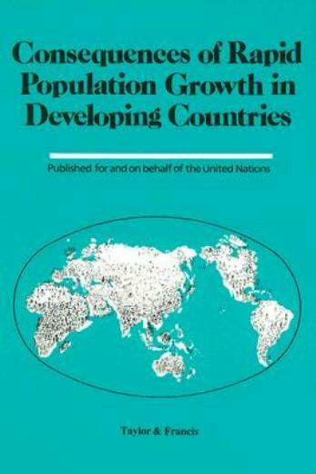 Consequences Of Rapid Population Growth In Developing Countries: Proceeding...