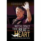 With Only The Beat of My Heart 9781436330541 by I. David Hong Hardcover