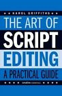 Art of Script Editing: A Practical Guide for Script and Story Development by Karol Griffiths (Paperback, 2015)