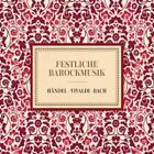 Festliche Barockmusik von Various Artists (2015)