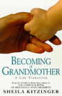 Becoming a Grandmother by Sheila Kitzinger (Paperback, 1998)