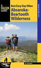 Best Easy Day Hikes Absaroka-Beartooth Wilderness by Bill Schneider (Paperback, 2015)