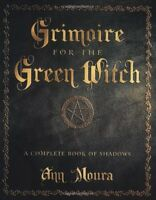 Grimoire For The Green Witch: A Complete Book Of Shadows By Ann Moura, (paperbac on sale
