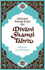 Selected Poems from the Divani Shamsi Tabriz by Jelaluddin Rumi, Reynold A. Nicholson (Paperback, 1977)