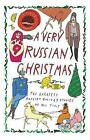 A Very Russian Christmas: The Greatest Russian Holiday Stories of All Time by New Vessel Press (Hardback, 2016)
