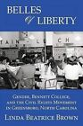 Belles of Liberty: Gender, Bennett College and the Civil Rights Movement by Linda Beatrice Brown (Paperback / softback, 2013)