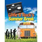 Little B Rock's Summer Break by Gregory Davenport (Paperback / softback, 2014)