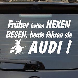 Auto-Aufkleber-Frueher-hatten-Hexen-Besen-heute-fahren-Sie-Audi-Heckscheibe-922