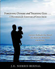 Forgiving Others and Trusting God . . . a Handbook for Survivors of Child Abuse Experience Healing for Deep Wounds That Hinder Your Relationship with the Father by J E Norris-Bernal (Paperback / softback, 2011)