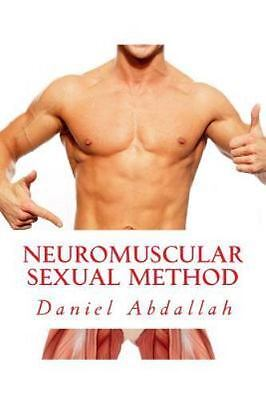 Neuromuscular Sexual Method : Techniques for Male Sexual