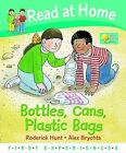 Read at Home: First Experiences: Bottles, Cans, Plastic Bags by Ms Annemarie Young, Roderick Hunt (Hardback, 2009)
