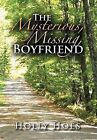The Mysterious, Missing, Boyfriend by Holly Hoes (Hardback, 2012)