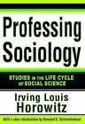 Professing Sociology: Studies in the Life Cycle of Social Science by Taylor & Francis Inc (Paperback, 2014)
