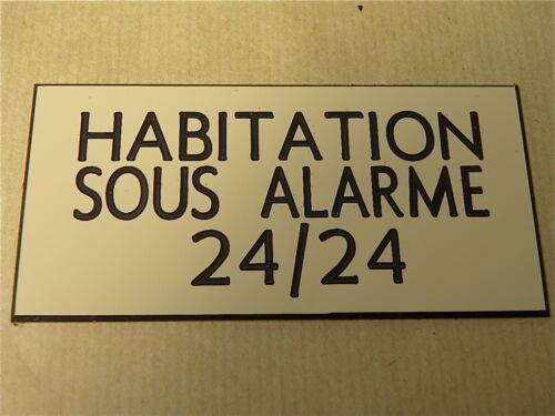 2 versions plaque gravée HABITATION SOUS ALARME 24//24 format  150x75 mm