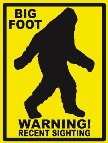 WARNING...BIG FOOT...Recent Sighting - SIGN- #PS-485/86...LARGE
