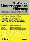 Marktorientiertes Umweltmanagement (1994, Taschenbuch)