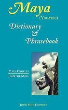 Maya-English/English-Maya (Yucatan) : Dictionary and Phrasebook by John...