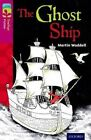 Oxford Reading Tree TreeTops Fiction: Level 10 More Pack B: The Ghost Ship by Martin Waddell (Paperback, 2014)