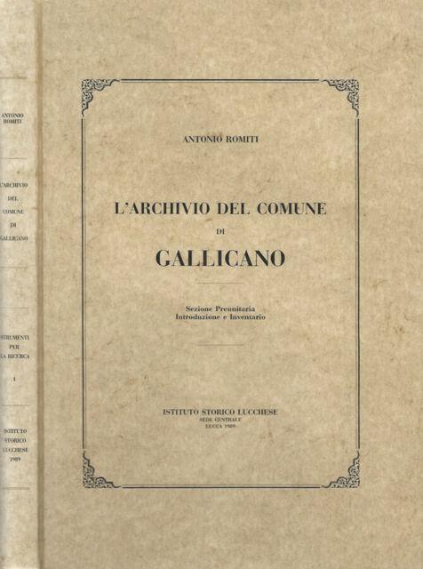 L'archivio del comune di Gallicano. Sezione Preunitaria. Introduzione e Inventar