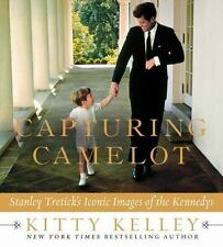 Capturing Camelot : Stanley Tretick's Iconic Images of the Kennedys-Kitty Kelley