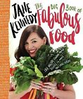 The Big Book of Fabulous Food: 165 Healthy, Flavour-Packed Recipes by Jane Kennedy (Paperback, 2015)