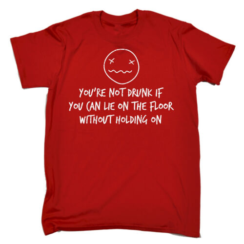 Youre Not Drunk If You Can MENS T-SHIRT tee birthday gift sarcastic booze funny