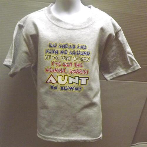 MEANEST BADDEST AUNT IN TOWN Kids LT Gray Tee Shirt 2-4=XS Thru 14-16=LG NWOTS