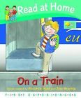 Read at Home: First Experiences: on the Train by Ms Annemarie Young, Roderick Hunt (Hardback, 2009)