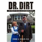 Dr. Dirt The Best of His Tall Tales & Short Essays Paperback – 5 Nov 2010