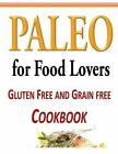Paleo for Food Lovers: Gluten Free and Grain Free Cookbook by Tammy Lambert (Paperback / softback, 2014)