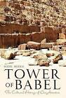 Tower of Babel: The Cultural History of Our Ancestors by Bodie Hodge (Paperback / softback)