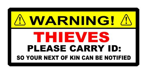 FUNNY WARNING STICKER THIEVES CARRY ID SO YOUR NEXT OF KIN TOOLBOX MOTORCYCLE