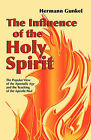 The Influence of the Holy Spirit: The Popular View of the Apostolic Age and the Teaching of the Apostle Paul by Hermann Gunkel (Paperback / softback)