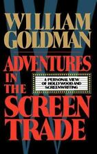 Adventures in Screen trade: A Personal View of Hollywood & Screenwriting Goldman