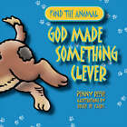God Made Something Clever by Penny Reeve (Paperback, 2002)