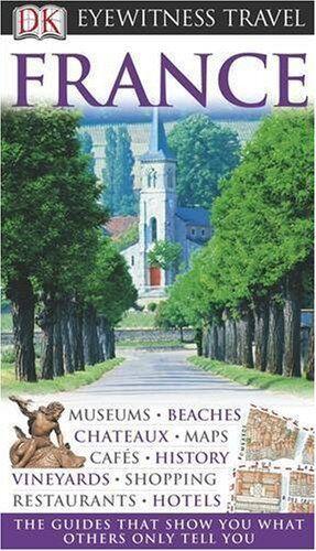 France (DK Eyewitness Travel Guide),Kindersley