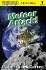 Meteor Attack!: Neutrinoman & Lightningirl: A Love Story, Episode 1 by Robert J McCarter (Paperback / softback, 2013)