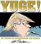 Yuge!: 30 Years of Doonesbury on Trump by G. B. Trudeau (Paperback, 2016)