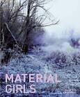 Material Girls by Jennifer Matotek, Wendy Peart, Blair Fornwald (Paperback, 2015)