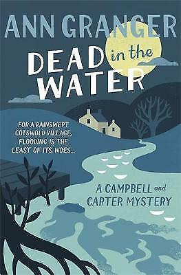 1 of 1 - Granger, Ann, Dead In The Water: Campbell & Carter Mystery 4 (Campbell and Carte